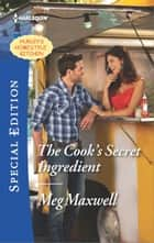 The Cook's Secret Ingredient ebook by Meg Maxwell