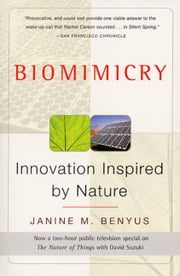 Biomimicry - Innovation Inspired by Nature ebook by Janine M Benyus