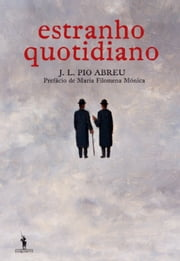 Estranho Quotidiano ebook by JOSÉ LUIS PIO DA COSTA ABREU