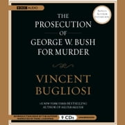 The Prosecution of George W. Bush for Murder audiobook by Vincent Bugliosi