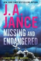 Missing and Endangered - A Brady Novel of Suspense ekitaplar by J. A Jance