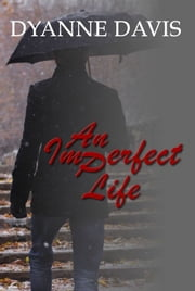 An Imperfect Life ebook by Dyanne Davis