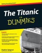 The Titanic For Dummies ebook by Stephen J. Spignesi