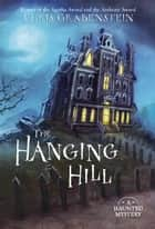 The Hanging Hill - A Haunted Mystery ebook by