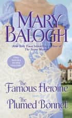 The Famous Heroine/The Plumed Bonnet eBook by Mary Balogh