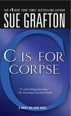 """C"" is for Corpse - A Kinsey Millhone Mystery ebook by Sue Grafton"