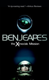 The Xenocide Mission ebook by Ben Jeapes