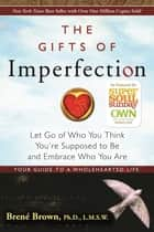 The Gifts of Imperfection ebook by Brene Brown, Ph.D, L.M.S.W.