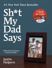 Sh*t My Dad Says ebook by Justin Halpern