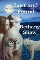 Lost and Found - Werewolf Wars, #4 ebook by Bethany Shaw