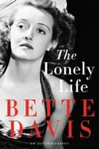 The Lonely Life - An Autobiography ebook by