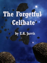 The Forgetful Celibate ebook by E.K. Jarvis