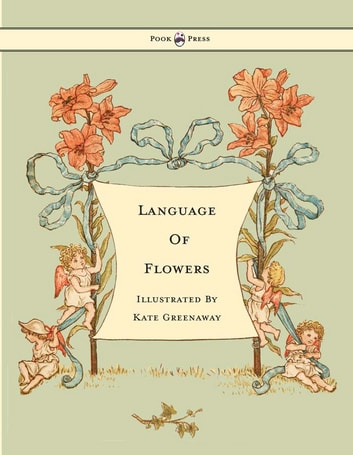 Language of Flowers - Illustrated by Kate Greenaway ebook by