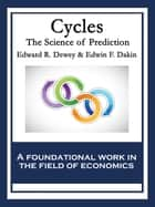 Cycles - The Science Of Prediction ebook by Edward R. Dewey