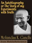An Autobiography Or The Story Of My Experiments With Truth (Mobi Classics)