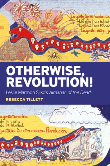 Otherwise, Revolution! - Leslie Marmon Silko's Almanac of the Dead ebook by Dr. Rebecca Tillett