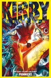 Kirby : Genesis Tome 01 - Pionniers ebook by Alex Ross,Kurt Busiek