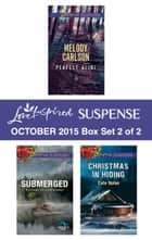 Love Inspired Suspense October 2015 - Box Set 2 of 2 - An Anthology ebook by Melody Carlson, Elizabeth Goddard, Cate Nolan