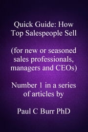 Quick Guide: How Top Salespeople Sell ebook by Paul C Burr