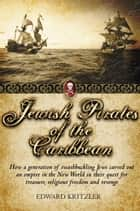 Jewish Pirates of the Caribbean ebook by Edward Kritzler