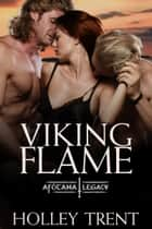 Viking Flame ebook by Holley Trent