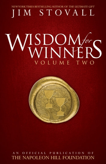 Wisdom For Winners Volume Two - An Official Publication of the Napoleon Hill Foundation ebook by Jim Stovall