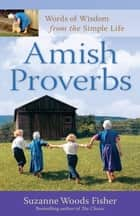 Amish Proverbs ebook by Suzanne Woods Fisher