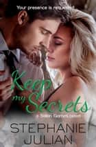 Keep My Secrets - a Salon Games novel ebook by Stephanie Julian