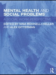 Mental Health and Social Problems - A Social Work Perspective ebook by