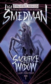 Sacrifice of the Widow - Lady Penitent, Book I ebook by Lisa Smedman
