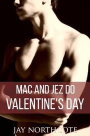 Mac and Jez do Valentine's Day ebook by Jay Northcote