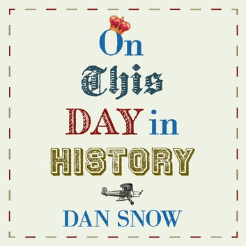 On This Day in History audiobook by Dan Snow