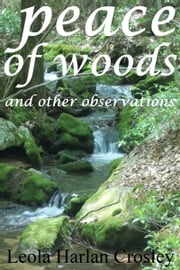 Peace of Woods ebook by Leola Harlan Crosley