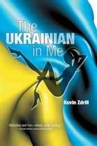 The Ukrainian in Me ebook by