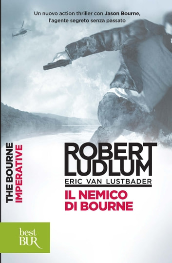 Il nemico di Bourne ebook by Eric Van Lustbader,Robert Ludlum