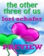 The Other Three of Us - Preview ebook by Lori Schafer