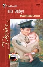 His Baby! ebook by Maureen Child