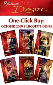 One-Click Buy: October 2009 Silhouette Desire - Millionaire in Command\The Oilman's Baby Bargain\Claiming King's Baby\The Billionaire's Unexpected Heir\Bedding the Secret Heiress\His Vienna Christmas Bride ebook by Catherine Mann,Michelle Celmer,Maureen Child,Kathie DeNosky,Emilie Rose,Jan Colley