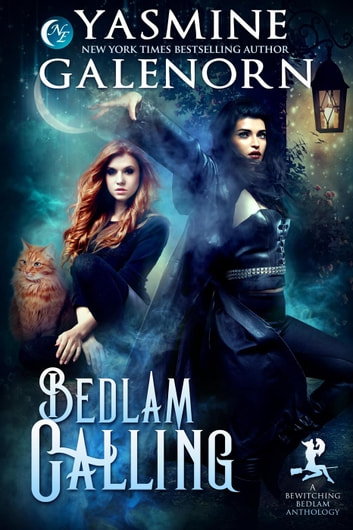 Bedlam Calling: A Bewitching Bedlam Anthology - Bewitching Bedlam, #6 ebook by Yasmine Galenorn