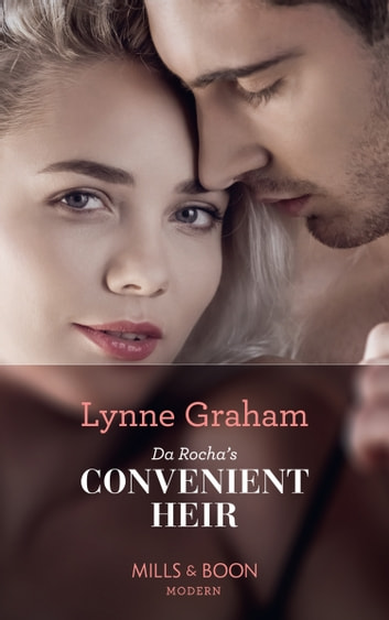 Da Rocha's Convenient Heir (Mills & Boon Modern) (Vows for Billionaires, Book 3) eBook by Lynne Graham