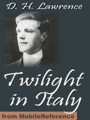 Twilight In Italy (Mobi Classics) ebook by D. H. Lawrence
