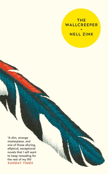 The Wallcreeper ebook by Nell Zink