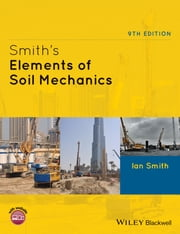 Smith's Elements of Soil Mechanics ebook by Ian Smith