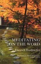 Meditating on the Word ebook by Dietrich Bonhoeffer
