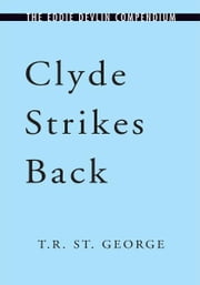 Clyde Strikes Back - 1963-64 ebook by T.R. St. George