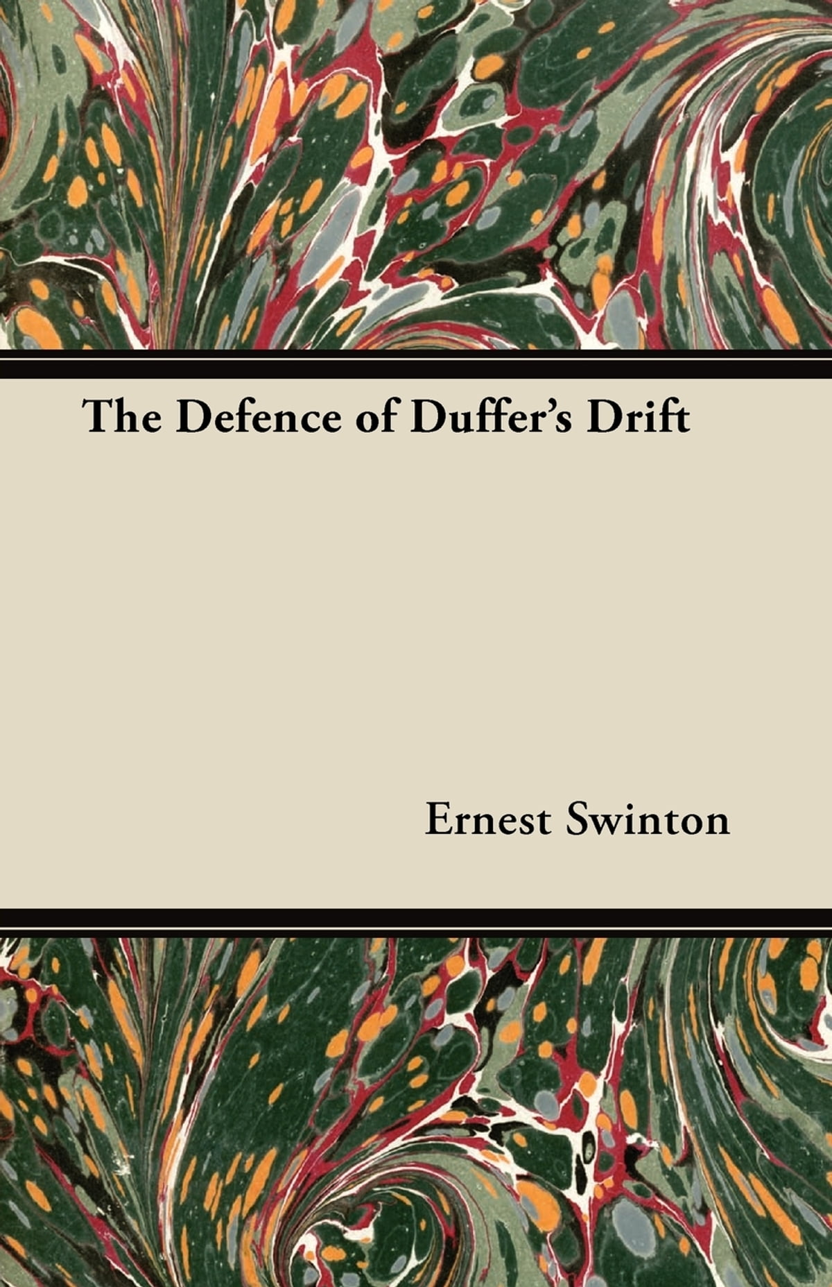 the defence of duffer's drift As a captain, shortly after service in the boer war, he wrote the defence of duffer's drift, using the pseudonym, lieutenant backsight forethought, or bf duffer's drift has become a military classic on minor tactics in this century.