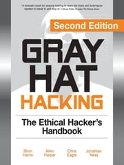 Gray Hat Hacking, Second Edition ebook by Harris, Shon