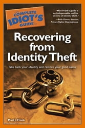 The Complete Idiot's Guide to Recovering from Identity Theft ebook by Mari J. Frank