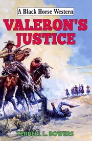 Valeron's Justice ebook by Terrell  L Bowers