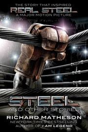 Steel - And Other Stories ebook by Richard Matheson